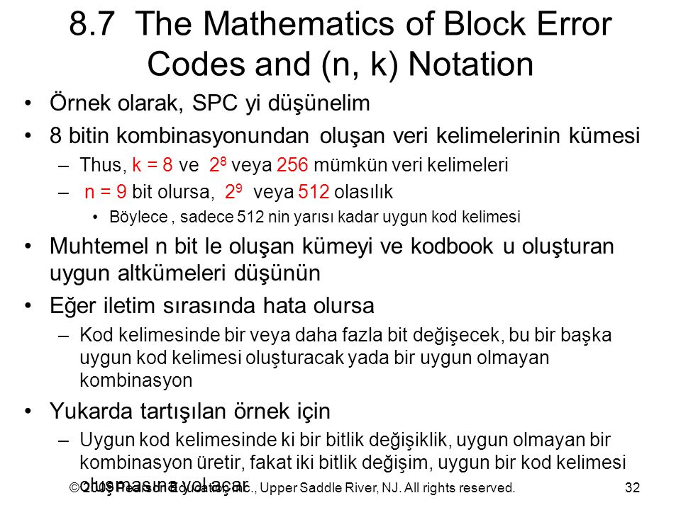 © 2009 Pearson Education Inc., Upper Saddle River, NJ. All rights reserved.32 8.7 The Mathematics of Block Error Codes and (n, k) Notation Örnek olara