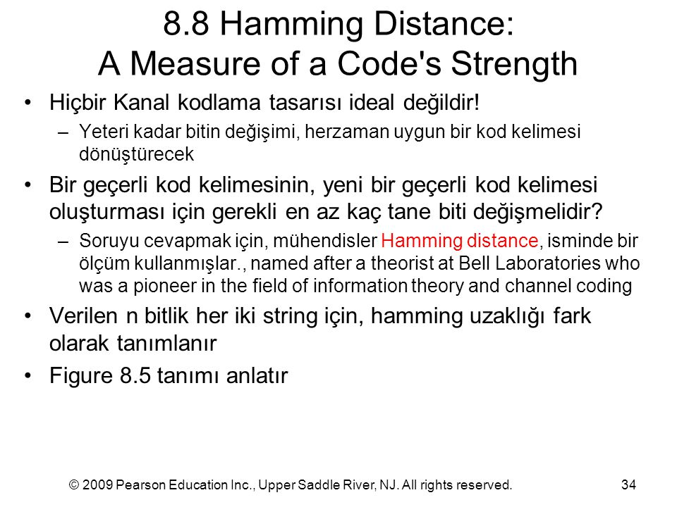 © 2009 Pearson Education Inc., Upper Saddle River, NJ. All rights reserved.34 8.8 Hamming Distance: A Measure of a Code's Strength Hiçbir Kanal kodlam
