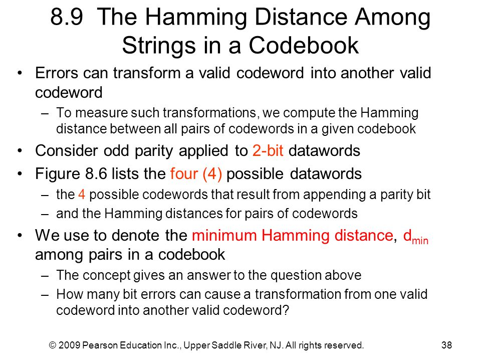 © 2009 Pearson Education Inc., Upper Saddle River, NJ. All rights reserved.38 8.9 The Hamming Distance Among Strings in a Codebook Errors can transfor