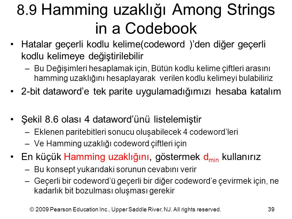 © 2009 Pearson Education Inc., Upper Saddle River, NJ. All rights reserved.39 8.9 Hamming uzaklığı Among Strings in a Codebook Hatalar geçerli kodlu k