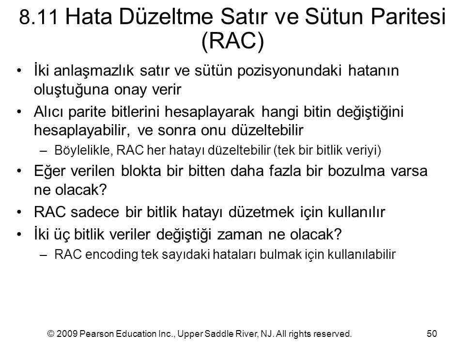 © 2009 Pearson Education Inc., Upper Saddle River, NJ. All rights reserved.50 8.11 Hata Düzeltme Satır ve Sütun Paritesi (RAC) İki anlaşmazlık satır v