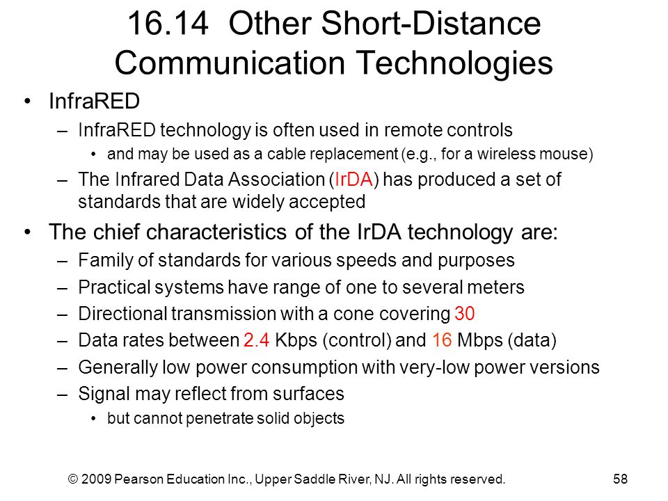 © 2009 Pearson Education Inc., Upper Saddle River, NJ. All rights reserved.58 16.14 Other Short-Distance Communication Technologies InfraRED –InfraRED