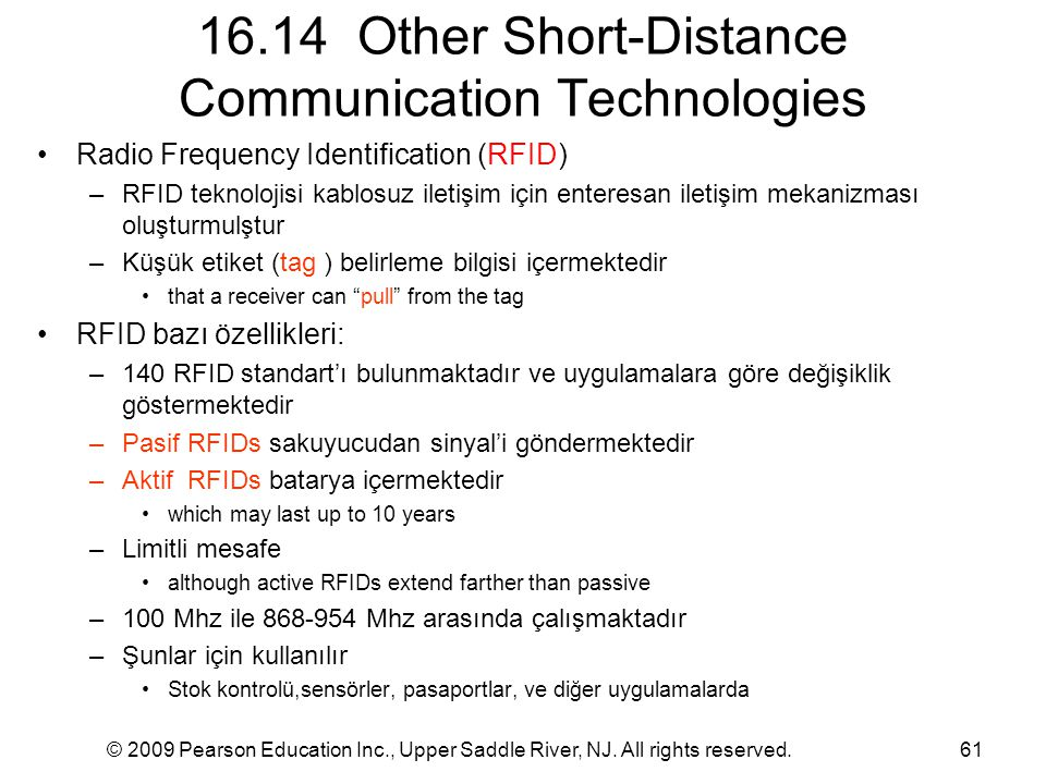 © 2009 Pearson Education Inc., Upper Saddle River, NJ. All rights reserved.61 16.14 Other Short-Distance Communication Technologies Radio Frequency Id