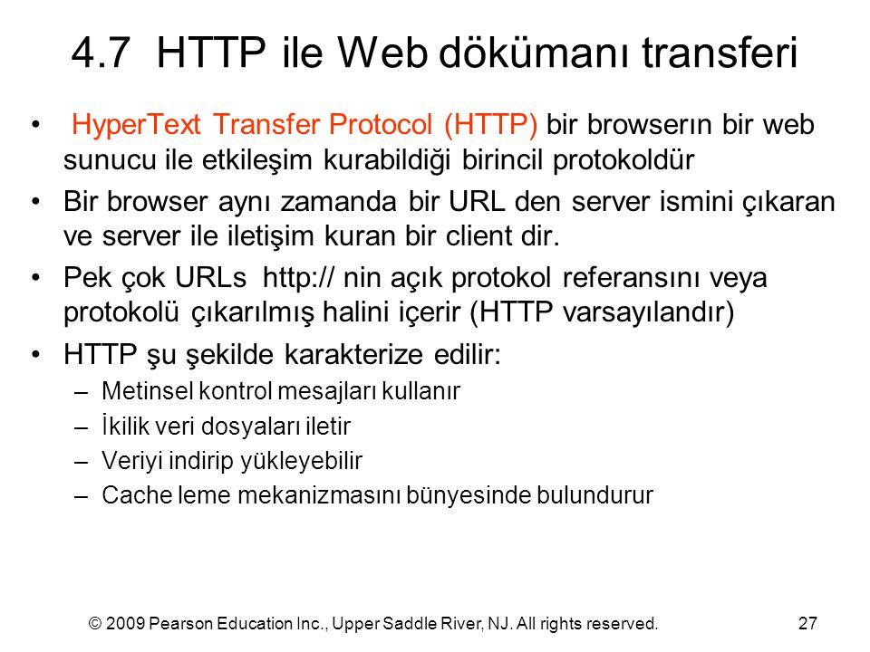 © 2009 Pearson Education Inc., Upper Saddle River, NJ. All rights reserved.27 4.7 HTTP ile Web dökümanı transferi HyperText Transfer Protocol (HTTP) b