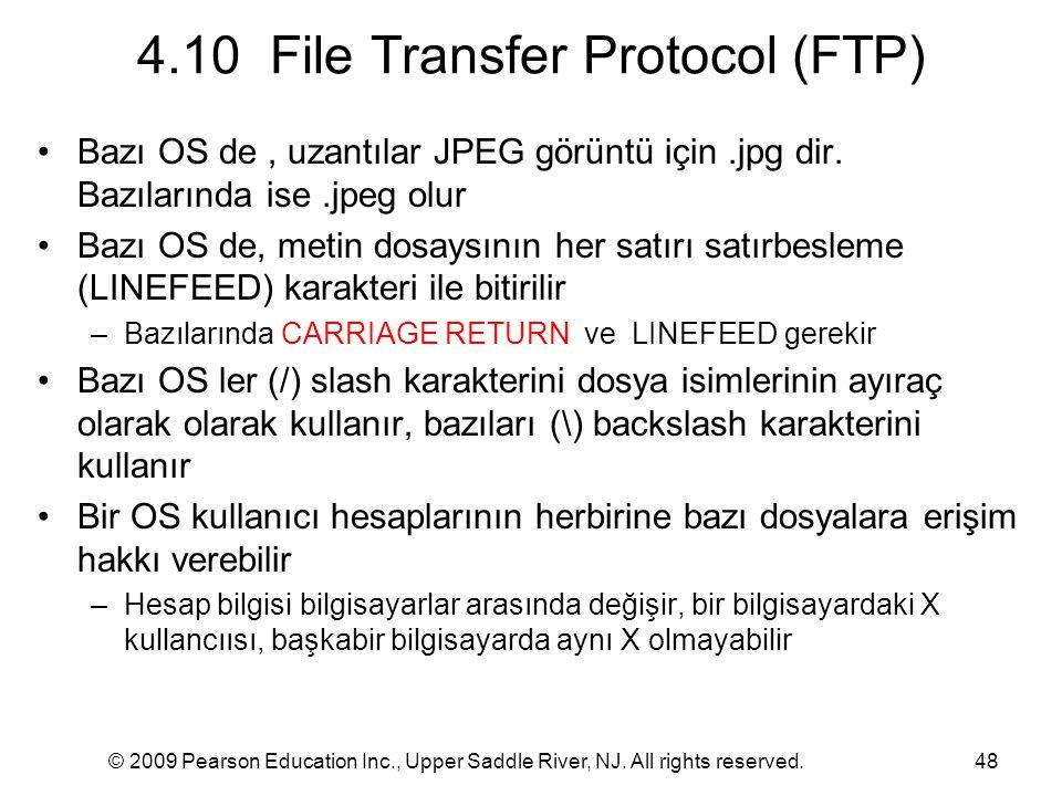 © 2009 Pearson Education Inc., Upper Saddle River, NJ. All rights reserved.48 4.10 File Transfer Protocol (FTP) Bazı OS de, uzantılar JPEG görüntü içi