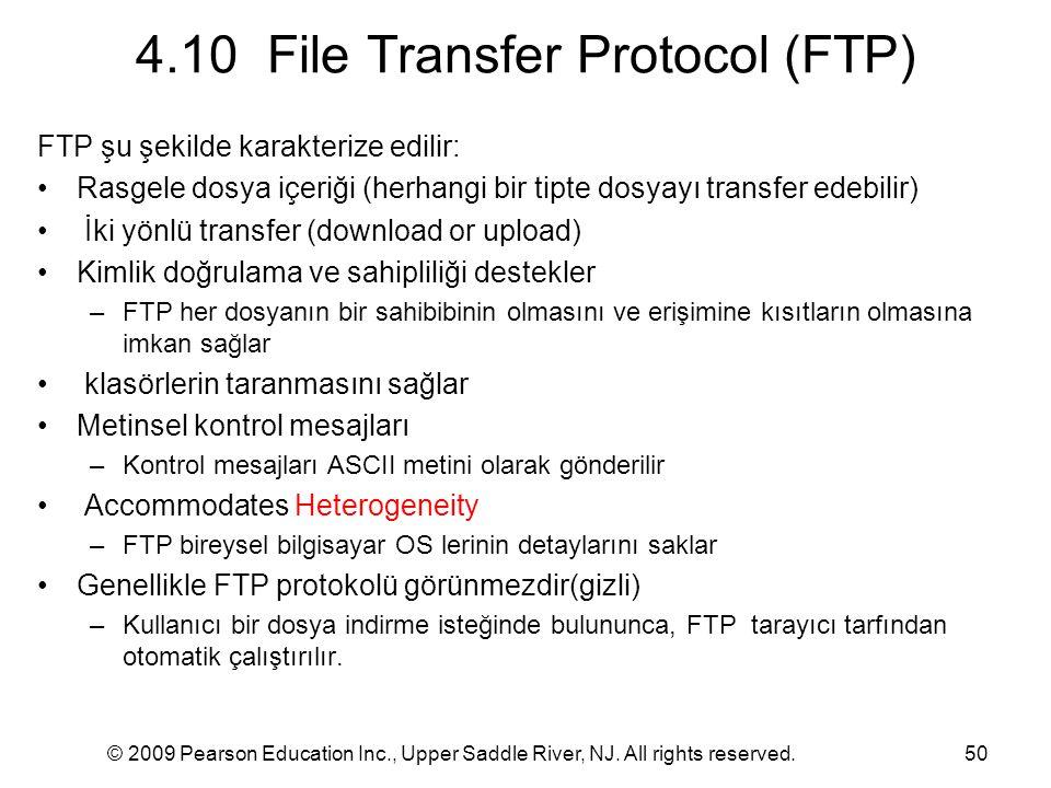 © 2009 Pearson Education Inc., Upper Saddle River, NJ. All rights reserved.50 4.10 File Transfer Protocol (FTP) FTP şu şekilde karakterize edilir: Ras