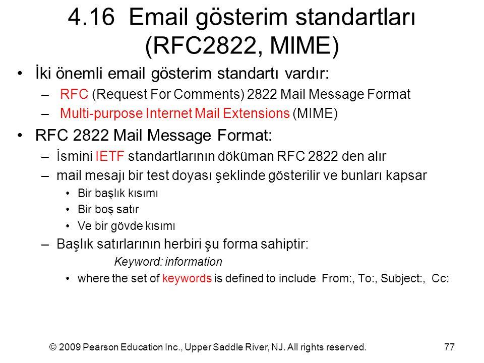 © 2009 Pearson Education Inc., Upper Saddle River, NJ. All rights reserved.77 4.16 Email gösterim standartları (RFC2822, MIME) İki önemli email göster
