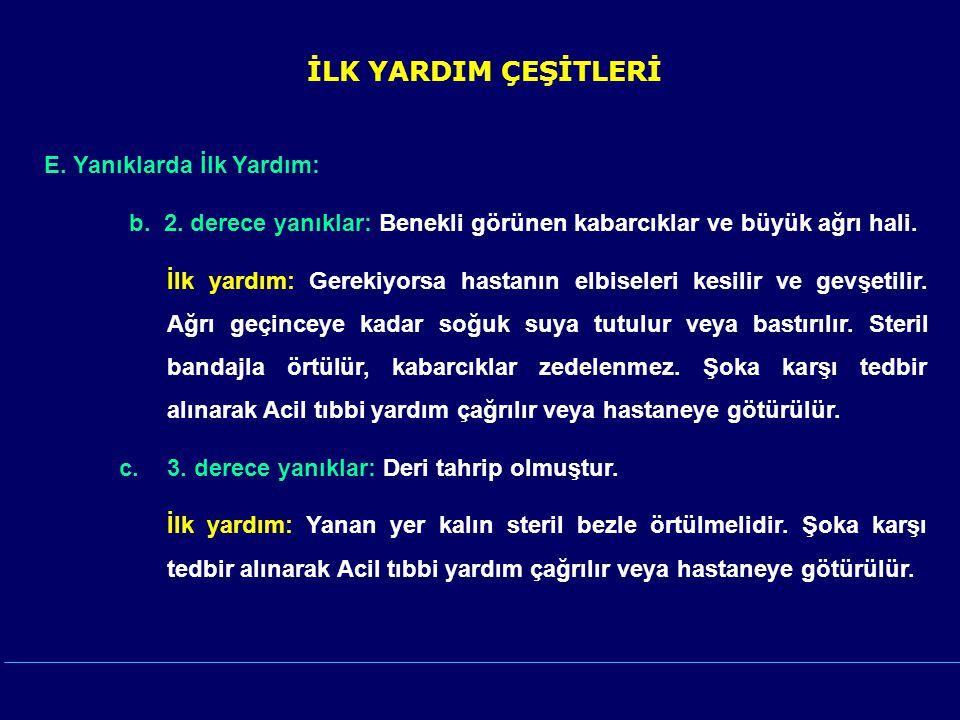 İLK YARDIM ÇEŞİTLERİ E.Yanıklarda İlk Yardım: b. 2.