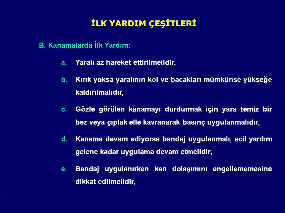 İLK YARDIM ÇEŞİTLERİ B.