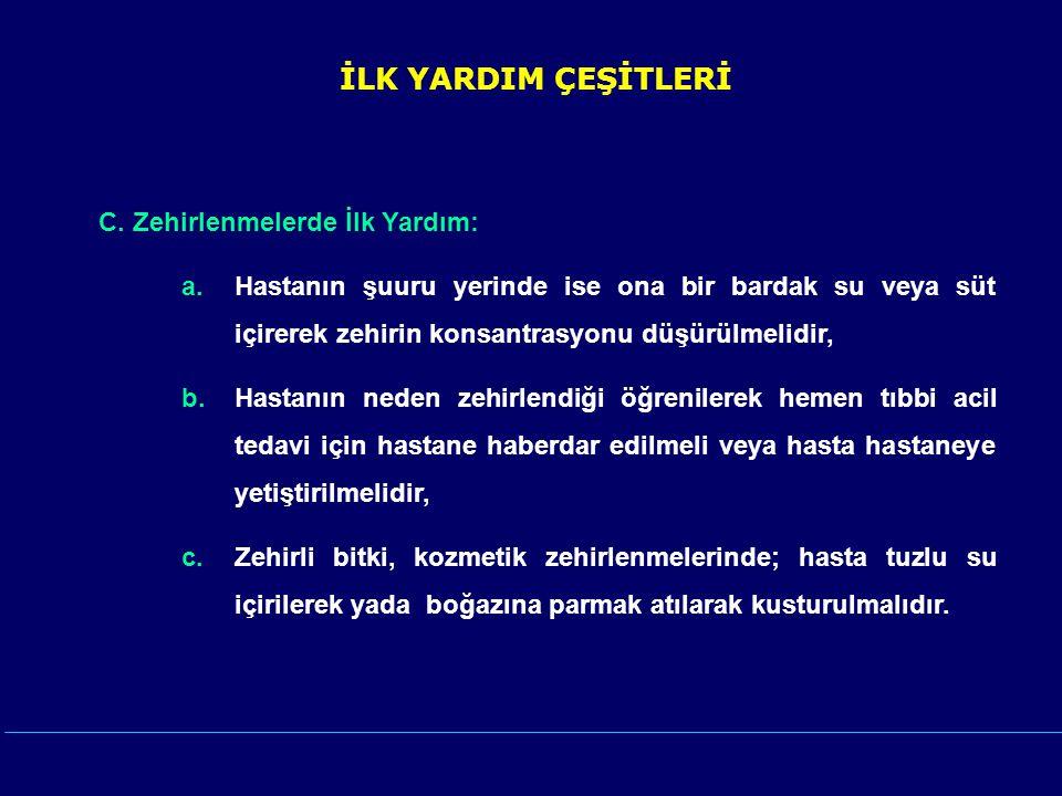 İLK YARDIM ÇEŞİTLERİ C.