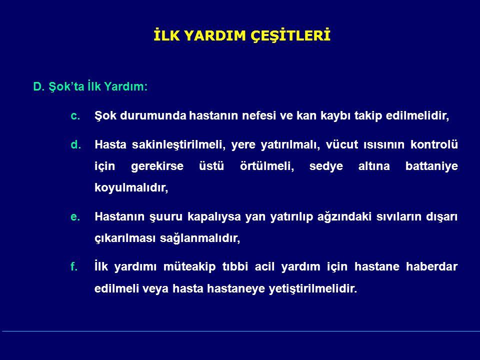 İLK YARDIM ÇEŞİTLERİ D.