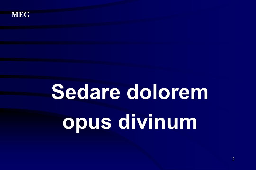 2 Sedare dolorem opus divinum MEG