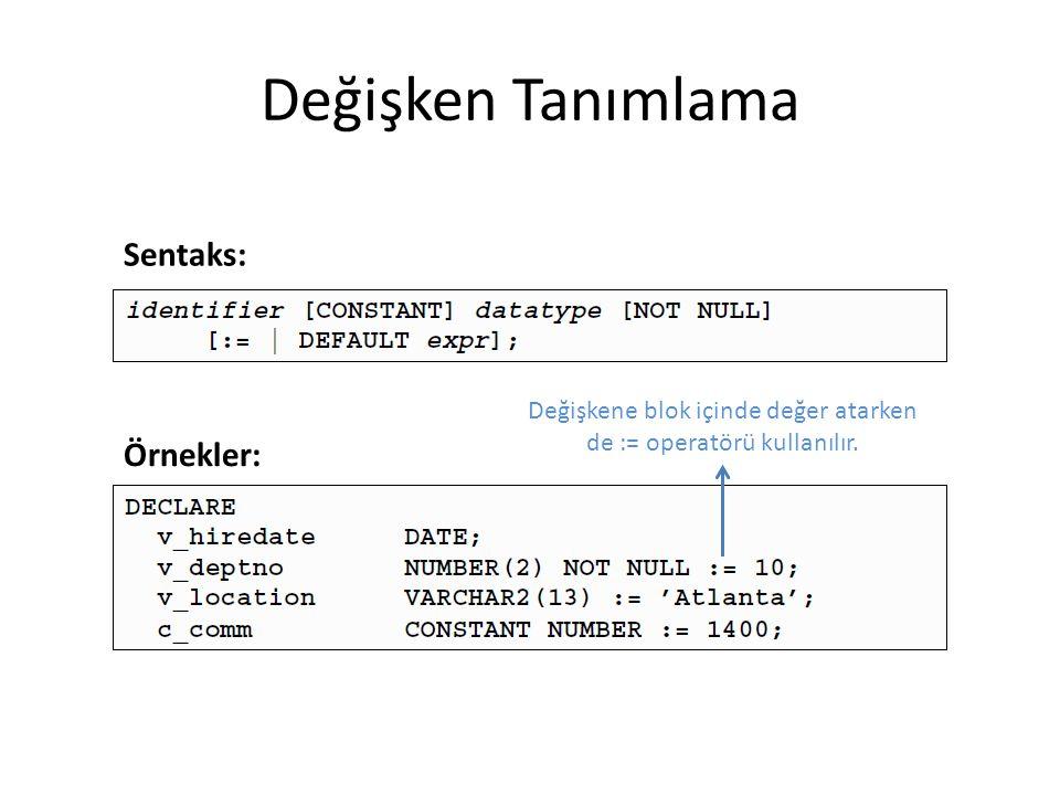 Değişken Tanımlama Değişkene blok içinde değer atarken de := operatörü kullanılır.