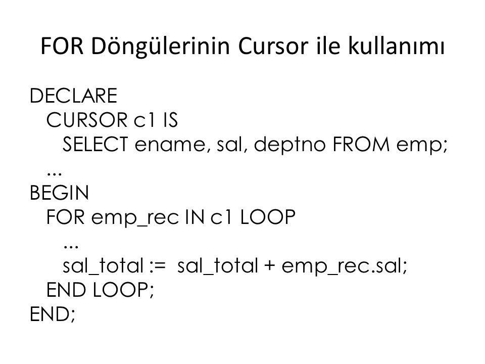 Hata İşleme DECLARE...comm_missing EXCEPTION; -- declare exception BEGIN...