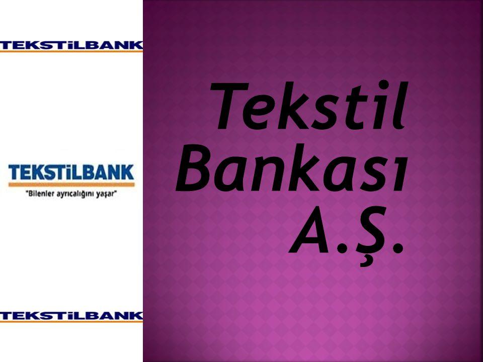 Tekstil Bankası A.Ş.