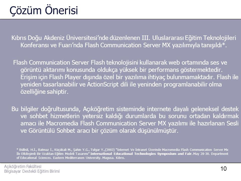 10 Çözüm Önerisi Kıbrıs Doğu Akdeniz Üniversitesi'nde düzenlenen III. Uluslararası Eğitim Teknolojileri Konferansı ve Fuarı'nda Flash Communication Se