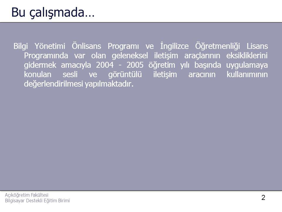 3 Açıköğretim Sisteminde İnternete Dayalı Eğitim (Bilgi Yönetimi Önlisans Programı) Bilgi Yönetimi Önlisans Programı Açıköğretim Fakültesi'nde öğretimin bütünüyle internet üzerinden gerçekleştirildiği bir programdır.