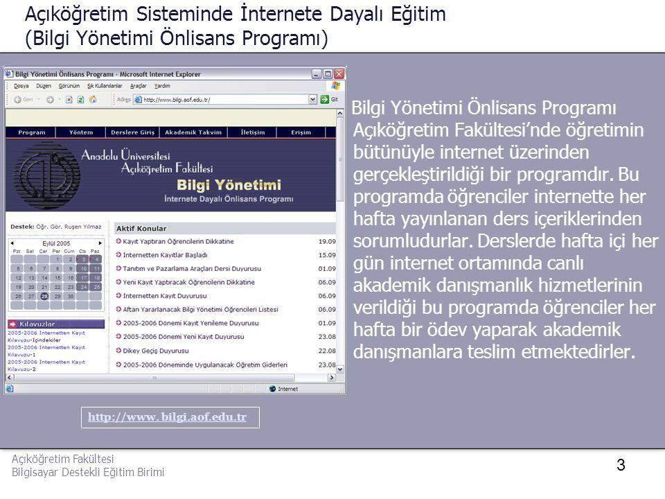 3 Açıköğretim Sisteminde İnternete Dayalı Eğitim (Bilgi Yönetimi Önlisans Programı) Bilgi Yönetimi Önlisans Programı Açıköğretim Fakültesi'nde öğretim