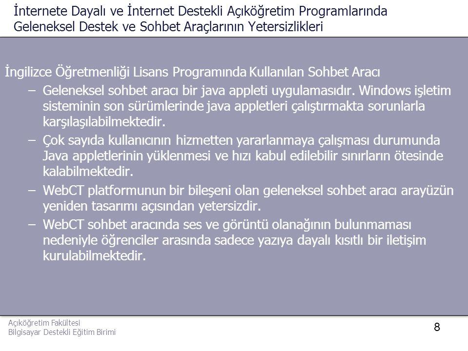 9 Problem İnternete dayalı ve internet destekli eğitim programlarında verilmekte olan destek ve sohbet hizmetlerinde önceki sayfalarda listelenen erişim, etkileşim ve tasarım sorunlarının varlığı bu çalışmanın problemini oluşturmaktadır.