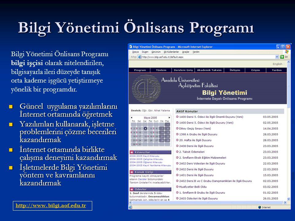 Bilgi Yönetimi Önlisans Programı http://www. bilgi.aof.edu.tr Güncel uygulama yazılımlarını İnternet ortamında öğretmek Güncel uygulama yazılımlarını