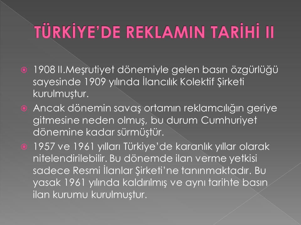  1908 II.Meşrutiyet dönemiyle gelen basın özgürlüğü sayesinde 1909 yılında İlancılık Kolektif Şirketi kurulmuştur.  Ancak dönemin savaş ortamın rekl