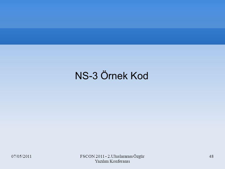07/05/2011FSCON 2011 - 2.Uluslararası Özgür Yazılım Konferansı 48 NS-3 Örnek Kod