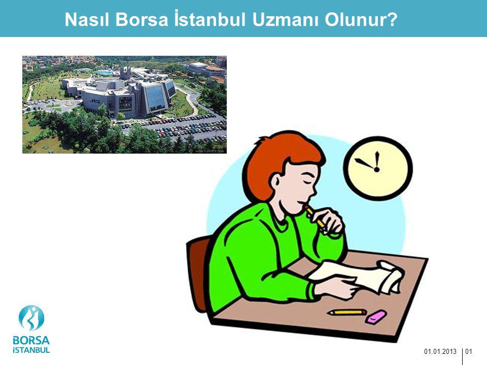 Nasıl Borsa İstanbul Uzmanı Olunur? 01.01.2013 01