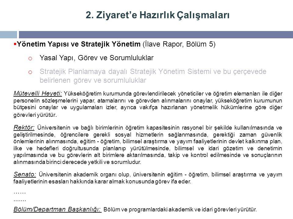 2. Ziyaret'e Hazırlık Çalışmaları  Yönetim Yapısı ve Stratejik Yönetim (İlave Rapor, Bölüm 5) o Yasal Yapı, Görev ve Sorumluluklar o Stratejik Planla