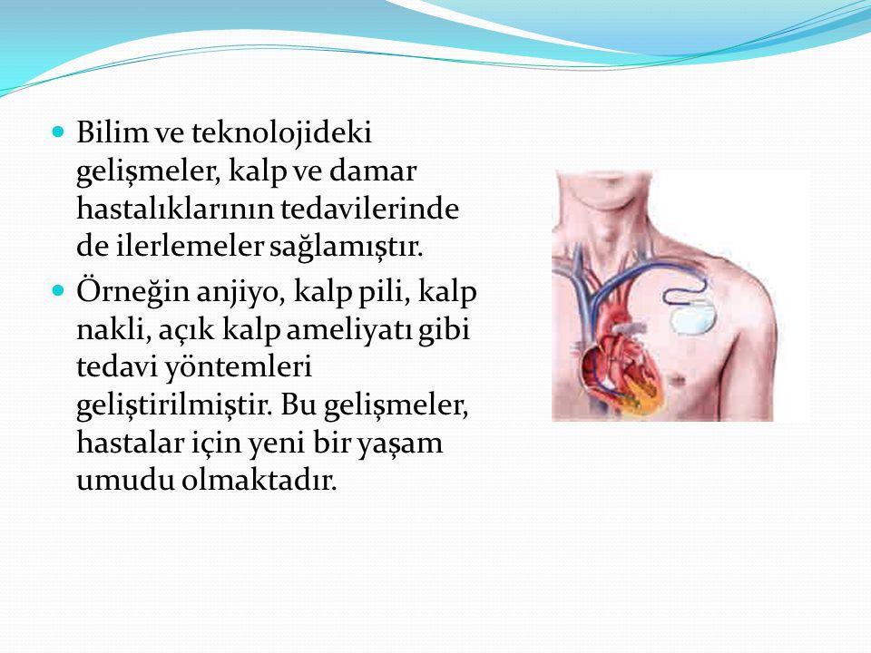 Bilim ve teknolojideki gelişmeler, kalp ve damar hastalıklarının tedavilerinde de ilerlemeler sağlamıştır. Örneğin anjiyo, kalp pili, kalp nakli, açık