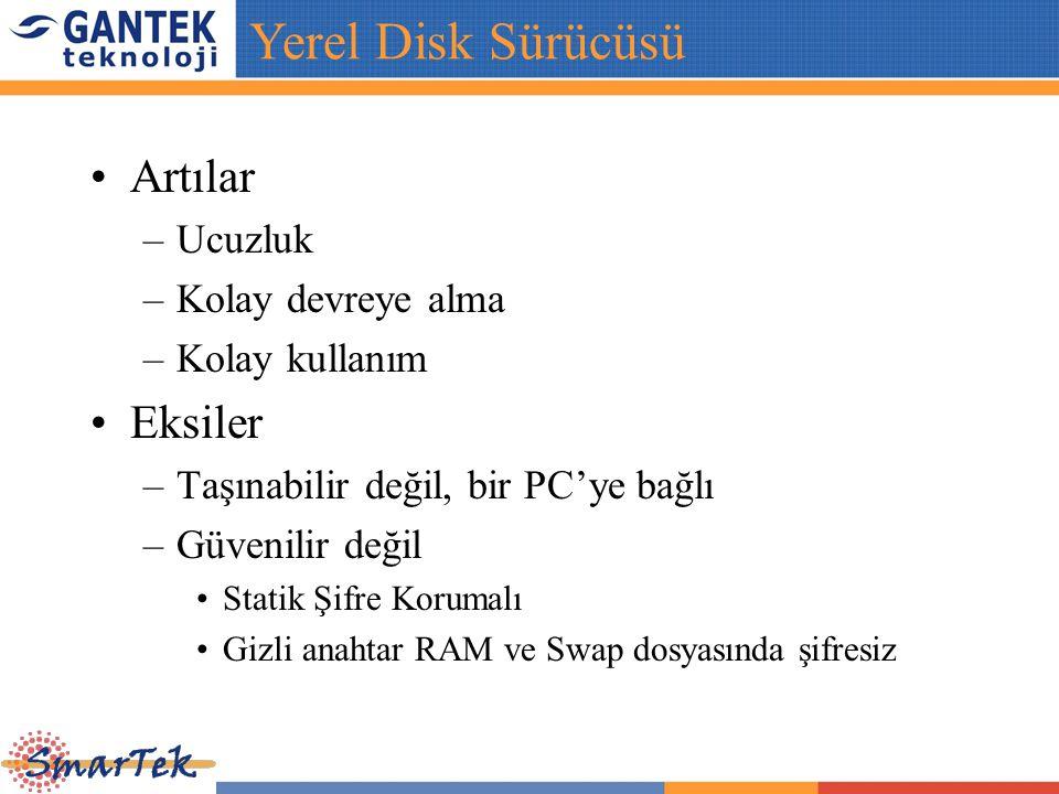 Artılar –Ucuzluk –Kolay devreye alma –Kolay kullanım Eksiler –Taşınabilir değil, bir PC'ye bağlı –Güvenilir değil Statik Şifre Korumalı Gizli anahtar