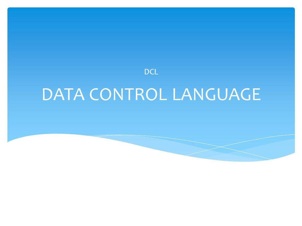 DATA CONTROL LANGUAGE DCL