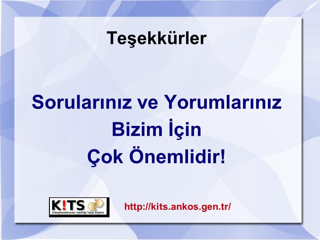Teşekkürler Sorularınız ve Yorumlarınız Bizim İçin Çok Önemlidir! http://kits.ankos.gen.tr/