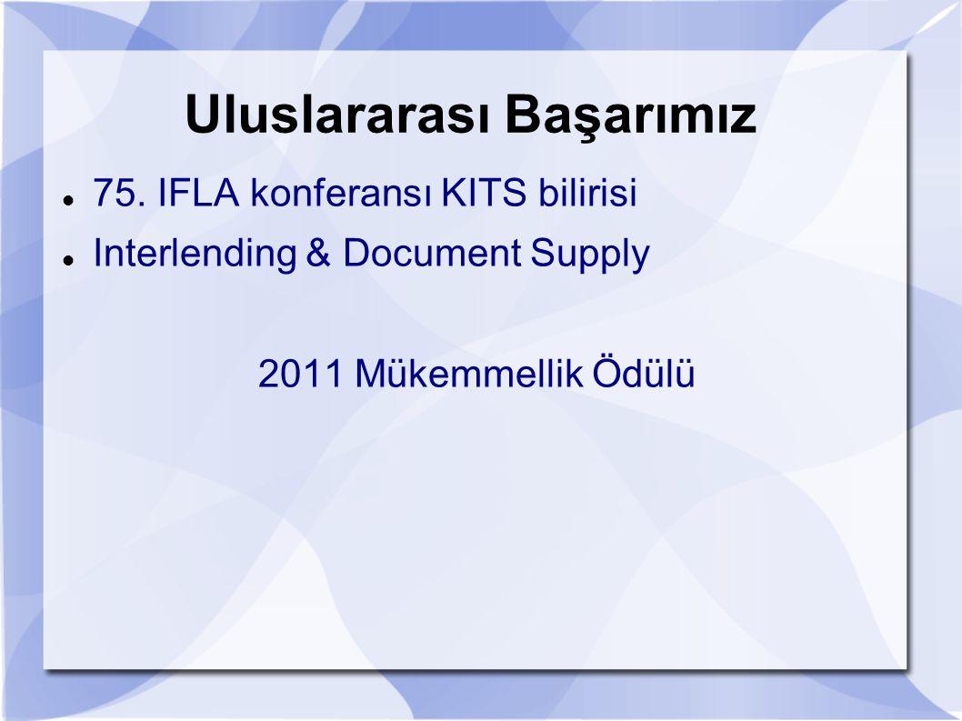 Uluslararası Başarımız 75. IFLA konferansı KITS bilirisi Interlending & Document Supply 2011 Mükemmellik Ödülü