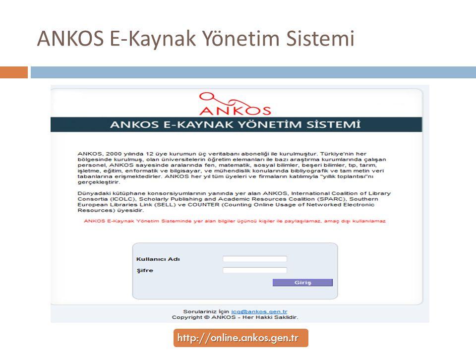 ANKOS E-Kaynak Yönetim Sistemi http://online.ankos.gen.tr