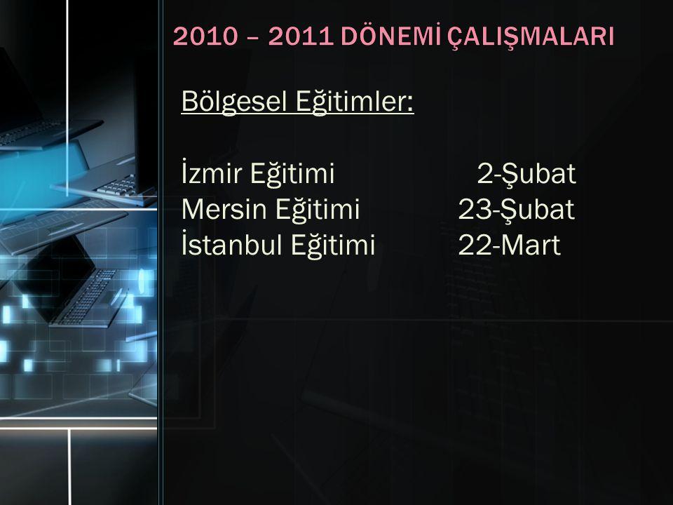 Bölgesel Eğitimler: İzmir Eğitimi 2-Şubat Mersin Eğitimi 23-Şubat İstanbul Eğitimi 22-Mart