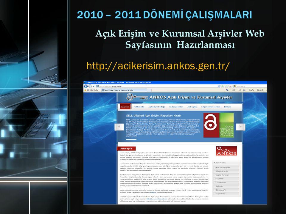 Açık Erişim ve Kurumsal Arşivler Web Sayfasının Hazırlanması http://acikerisim.ankos.gen.tr/