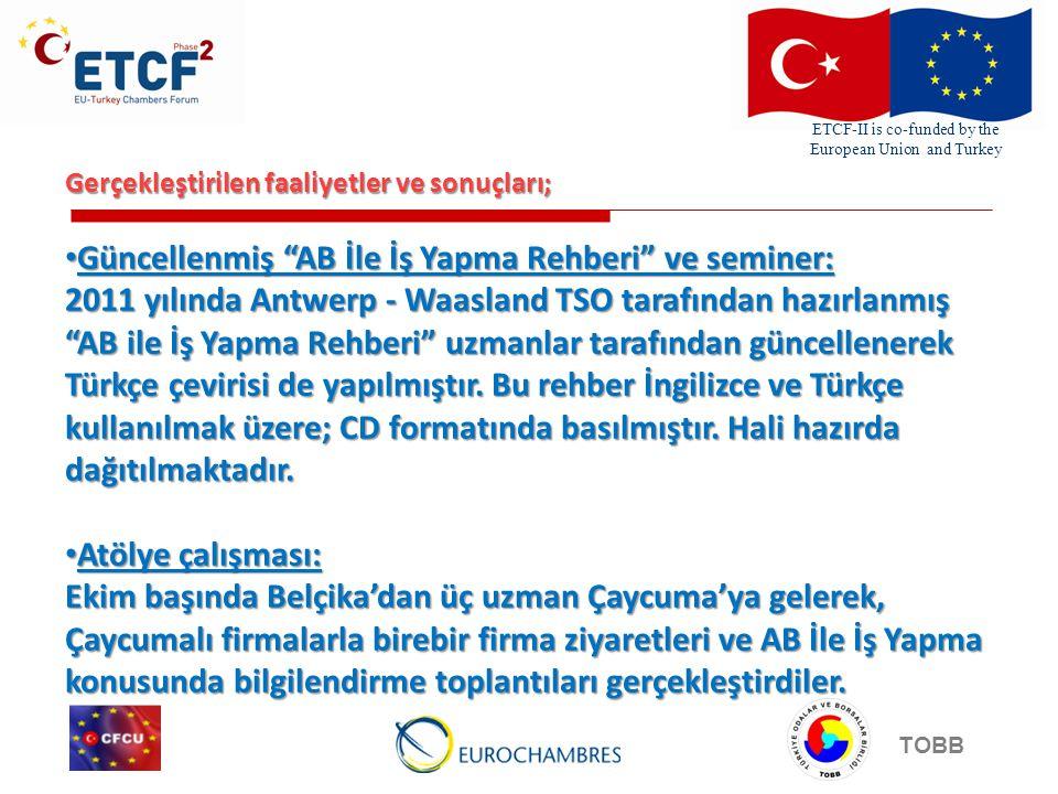 ETCF-II is co-funded by the European Union and Turkey TOBB Gerçekleştirilen faaliyetler ve sonuçları; Proje web sitesi hazırlanmıştır.