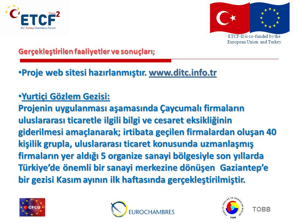 ETCF-II is co-funded by the European Union and Turkey TOBB Gerçekleştirilen faaliyetler ve sonuçları; Proje web sitesi hazırlanmıştır.