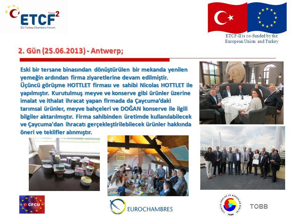 ETCF-II is co-funded by the European Union and Turkey TOBB 2. Gün (25.06.2013) - Antwerp; Eski bir tersane binasından dönüştürülen bir mekanda yenilen