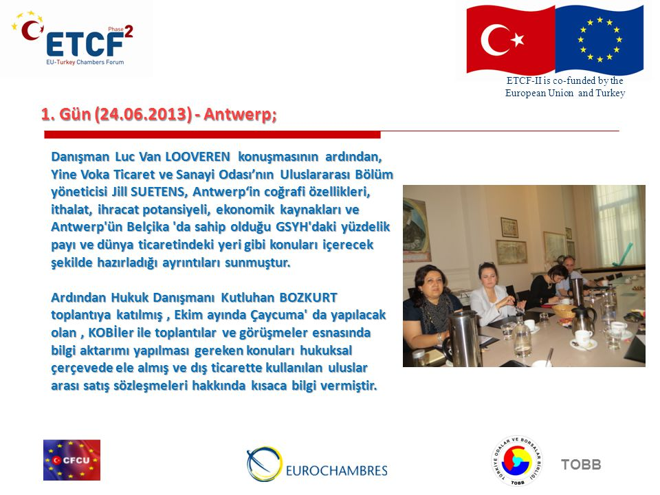 ETCF-II is co-funded by the European Union and Turkey TOBB 5.