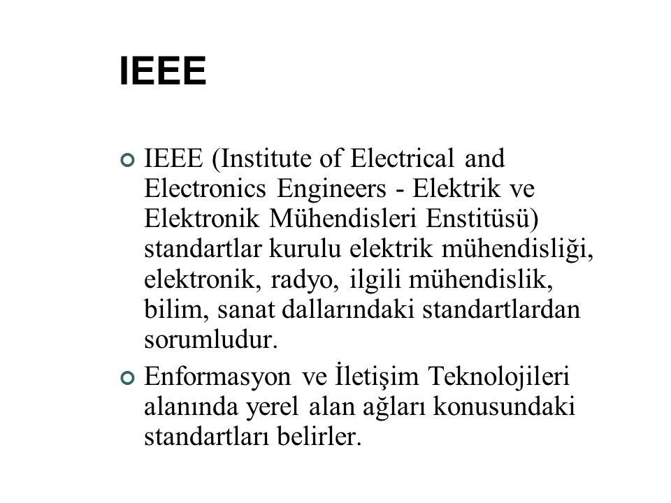 IEEE IEEE (Institute of Electrical and Electronics Engineers - Elektrik ve Elektronik Mühendisleri Enstitüsü) standartlar kurulu elektrik mühendisliği