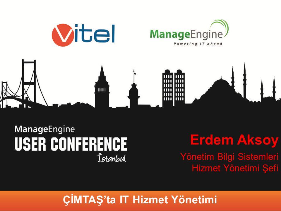 Erdem Aksoy Yönetim Bilgi Sistemleri Hizmet Yönetimi Şefi ÇİMTAŞ'ta IT Hizmet Yönetimi