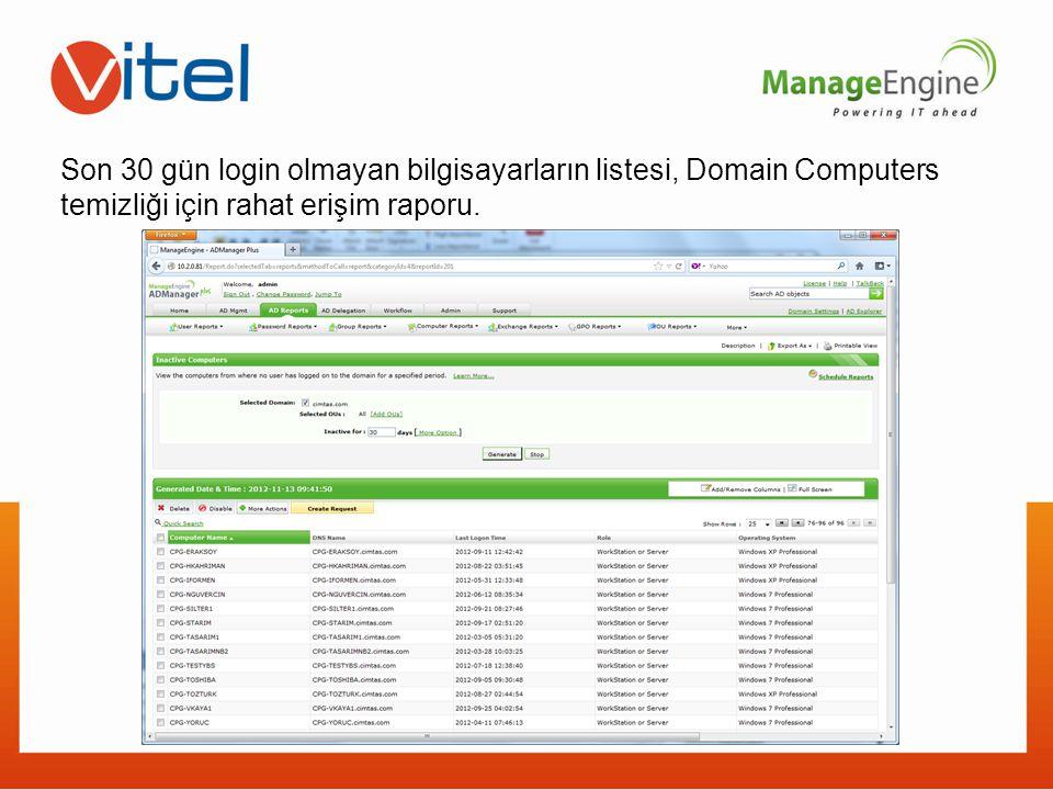 Son 30 gün login olmayan bilgisayarların listesi, Domain Computers temizliği için rahat erişim raporu.