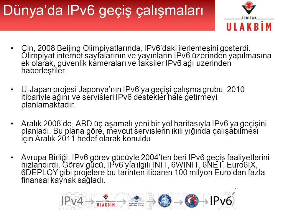 Dünya'da IPv6 geçiş çalışmaları Çin, 2008 Beijing Olimpiyatlarında, IPv6'daki ilerlemesini gösterdi. Olimpiyat internet sayfalarının ve yayınların IPv