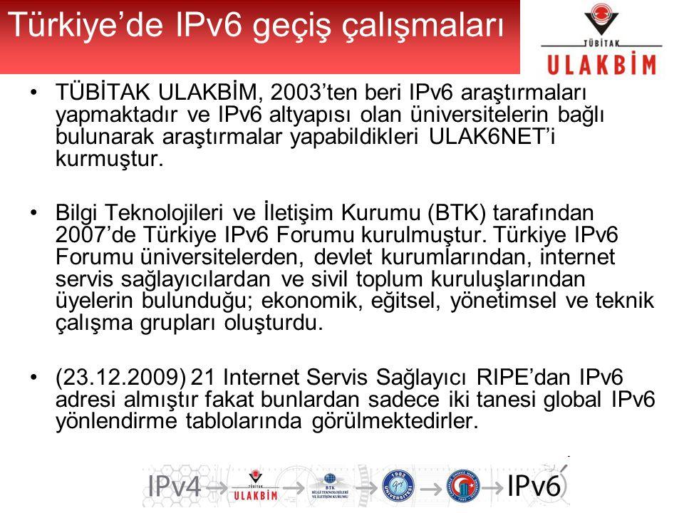 Türkiye'de IPv6 geçiş çalışmaları TÜBİTAK ULAKBİM, 2003'ten beri IPv6 araştırmaları yapmaktadır ve IPv6 altyapısı olan üniversitelerin bağlı bulunarak araştırmalar yapabildikleri ULAK6NET'i kurmuştur.