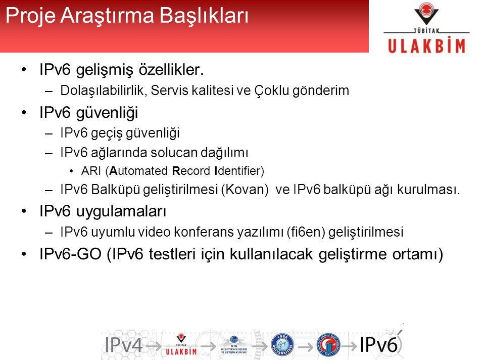 Proje Araştırma Başlıkları IPv6 gelişmiş özellikler.