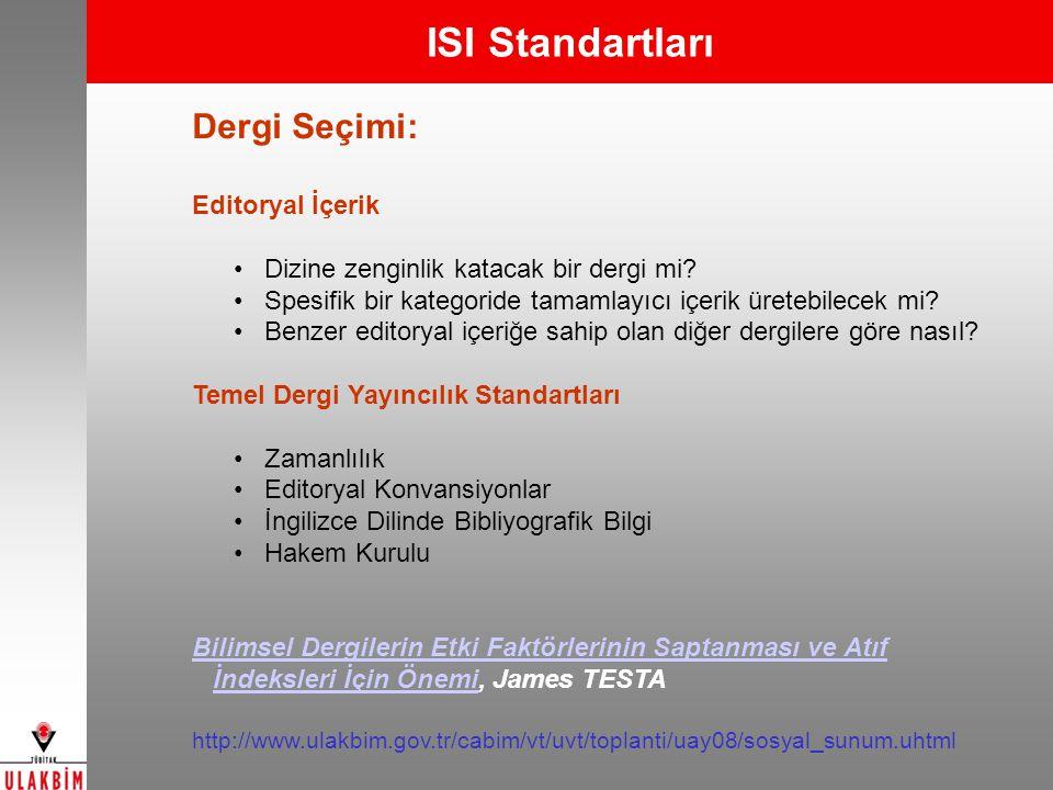 ISI Standartları Dergi Seçimi: Editoryal İçerik Dizine zenginlik katacak bir dergi mi.