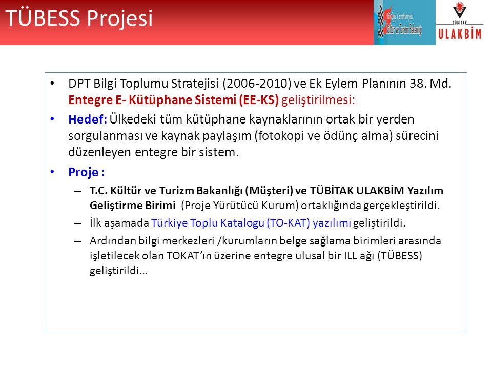 DPT Bilgi Toplumu Stratejisi (2006-2010) ve Ek Eylem Planının 38. Md. Entegre E- Kütüphane Sistemi (EE-KS) geliştirilmesi: Hedef: Ülkedeki tüm kütüpha