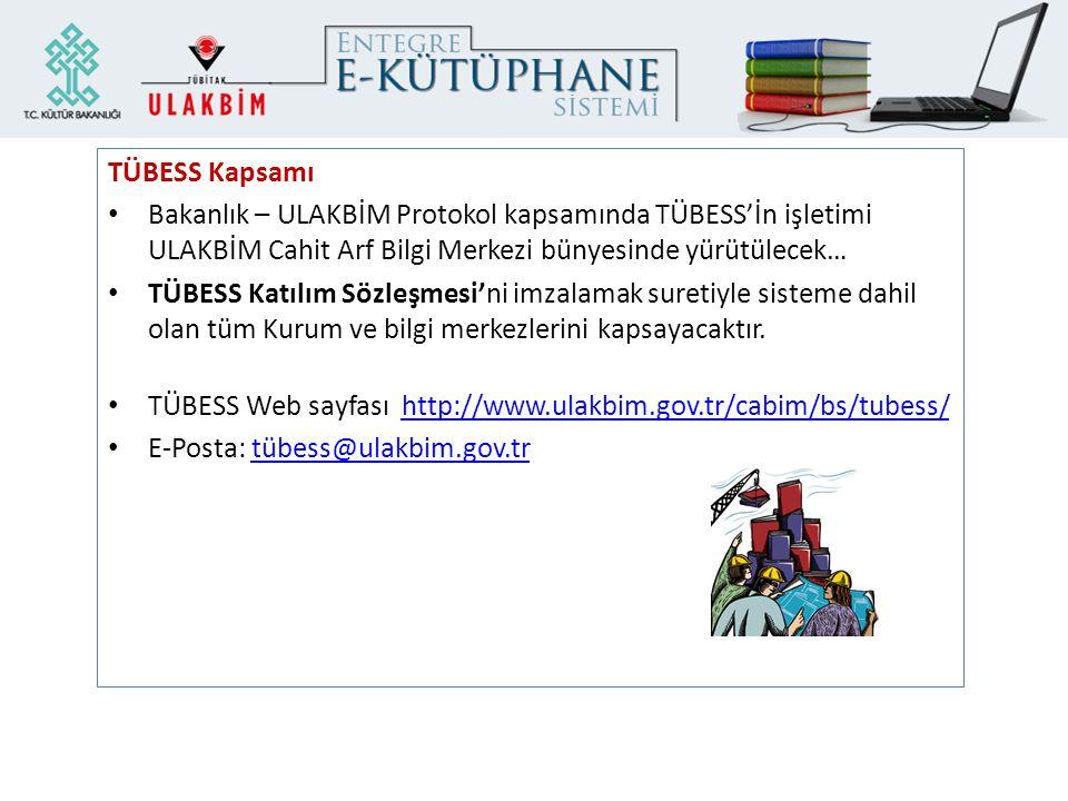 TÜBESS Kapsamı Bakanlık – ULAKBİM Protokol kapsamında TÜBESS'İn işletimi ULAKBİM Cahit Arf Bilgi Merkezi bünyesinde yürütülecek… TÜBESS Katılım Sözleş