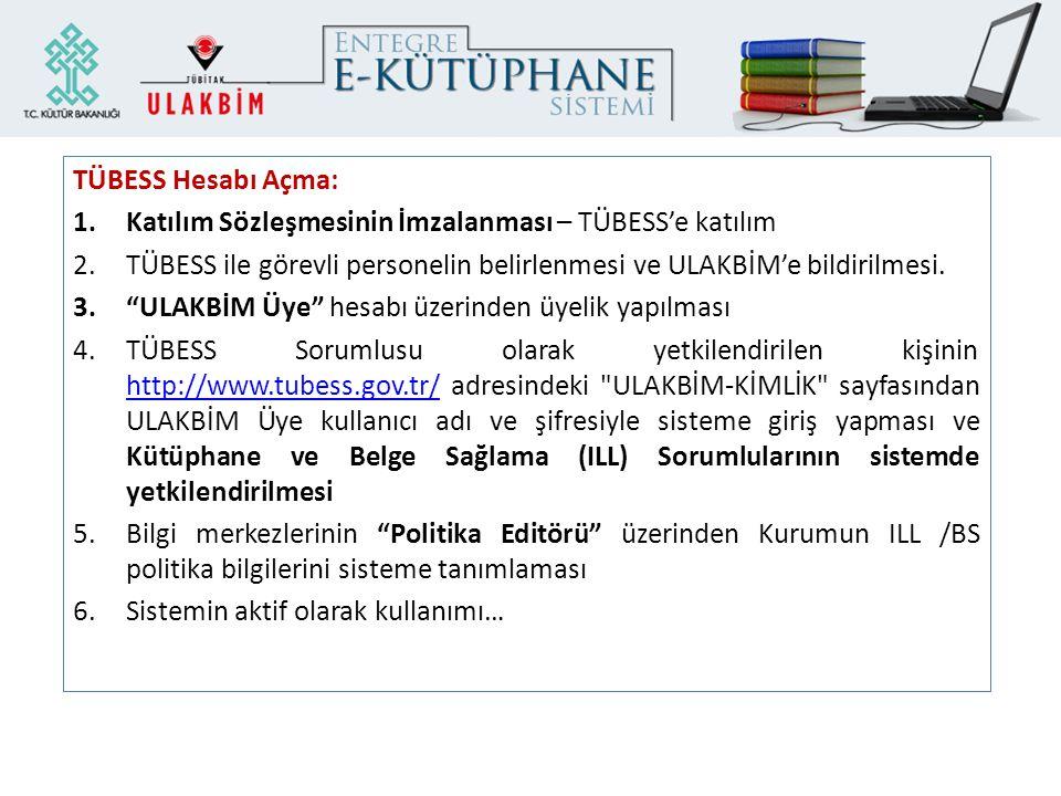 Calıştay Planı ULAKBİM Ulusal Belge Sağlama Hizmetleri (UBSS) Hakkında Bilgilendirme (Fidan Yavuz) TÜBESS'in İşletim Demosu (Mehmet Boz) ARA Tartışma ve Öneriler